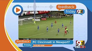 Feedback Friday: FC Cincinnati in Newport? - Video