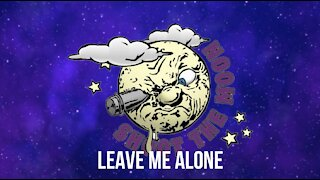 Leave Me Alone by Shoot the Moon