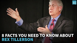 8 Facts You Need To Know About Rex Tillerson - Video