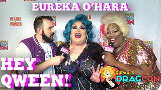 Eureka O'Hara At DragCon 2017 On Hey Qween! - Video
