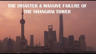 CHINA - THE DISASTER & MASSIVE FAILURE OF THE SHANGHAI TOWER