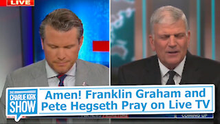 Amen! Franklin Graham and Pete Hegseth Pray on Live TV