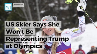 US Skier Says She Won't Be Representing Trump At Olympics - Video