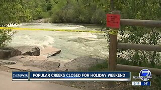 Popular creeks across Colorado closed for the holiday weekend