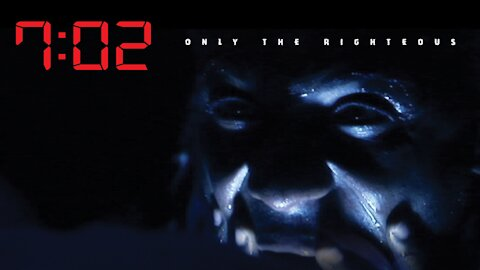 7:02 Only the Righteous Trailer