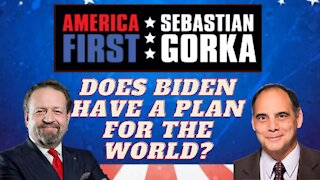 Does Biden have a plan for the world? Jim Carafano with Sebastian Gorka on AMERICA First