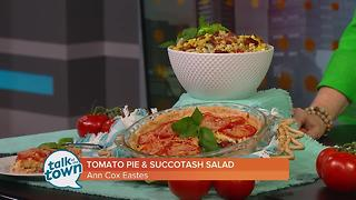 Tomato Pie & Summer Succotash Salad - Video