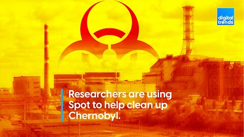 Spot is being used to help clean up Chernobyl