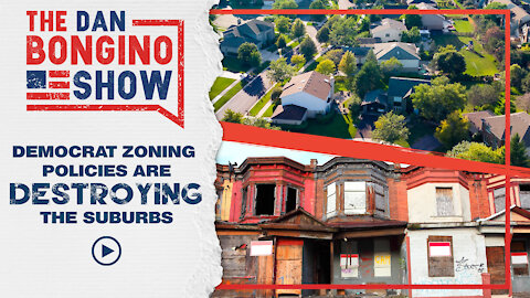 Democrat Zoning Policies Are Destroying The Suburbs