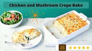 Easy fun recipes for dinner: Chicken and mushroom crepe bake