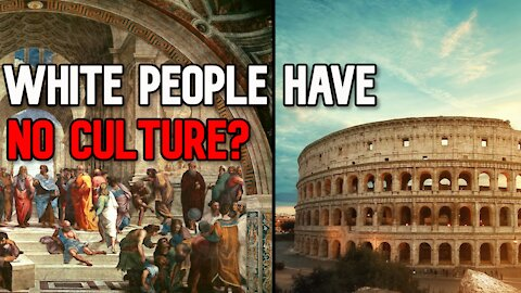 White People Have No Culture?