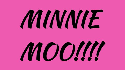 The debut of MINNIE MOO!!!!