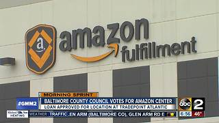 Baltimore Co. council votes in favor of Amazon fulfillment center at Tradepoint Atlantic - Video