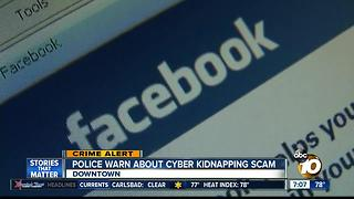 Police warn about cyber kidnapping scam