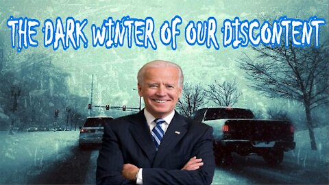 THE DARK WINTER OF OUR DISCONTENT