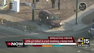 Little girl dies following a crash with a dump truck in South Phoenix - Video