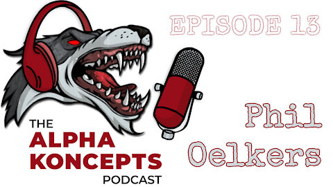 Alpha Koncept - Episode 13_ Thomas talks with Phil Oelkers
