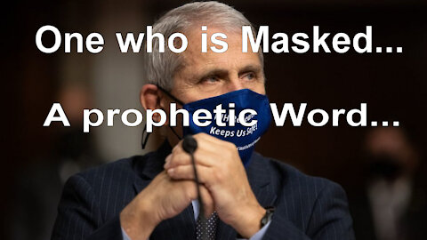 One who is Masked...