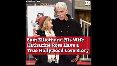 Sam Elliott and His Wife Katharine Ross Have a True Hollywood Love Story