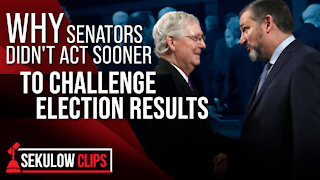 Why Senators Didn't Act Sooner to Challenge Election Results