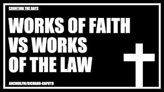 Works of Faith vs Works of the Law