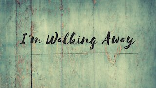 I'm Walking Away