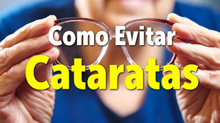 Como Evitar Cataratas - Video