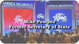 CPAC 2021 * Mike Pompeo, Former Secretary of State