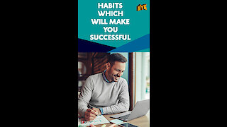 Top 4 Habits That Will Help You To Become Successful