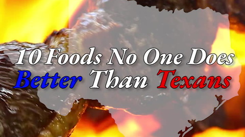 10 Foods No American Can Make Better Than a Texan