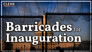 Barricades, Barbed Wires in D.C. for Inauguration; Twitter's Agenda on Digital Censorship