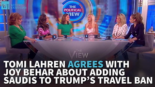 Tomi Lahren Agrees With Joy Behar About Adding Saudis To Trump's Travel Ban - Video