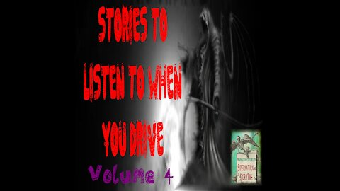 Stories to Listen to When You Drive | Volume 4 | Supernatural StoryTime E123