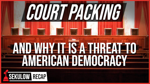 Court Packing & Why It Is a Threat to American Democracy
