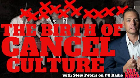 The Birth of Cancel Culture with Stew Peters on PC Radio