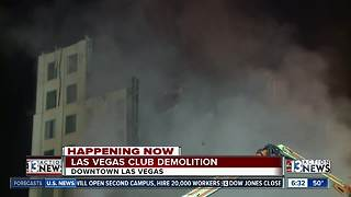 UPDATE: Demolition continues on Las Vegas Club in downtown - Video