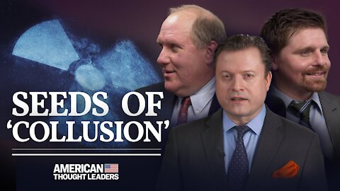 Was 'Russia Collusion' a Diversion From the Real Scandal?—John Solomon & Seamus Bruner Talk Spygate | American Thought Leaders