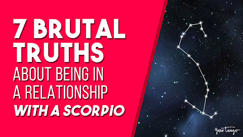 7 Brutal Truths About Being In A Relationship With A Scorpio