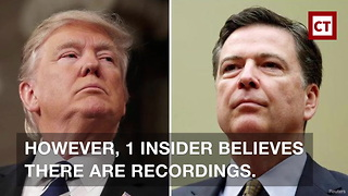 Whistle-Blower Claims It Is More Than Probable There Are Recordings of Trump/Comey Conversations - Video