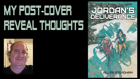 Post-Cover Reveal Thoughts (Jordan's Deliverance)