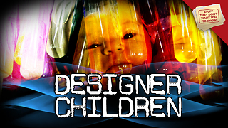 Stuff They Don't Want You to Know: Should we customize children? - Video