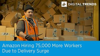 Amazon to Hire 75,000 More Workers