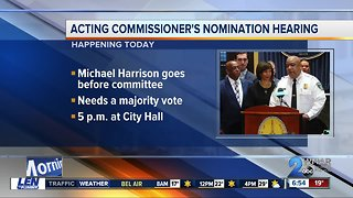 Nomination hearing for acting Commissioner Michael Harrison