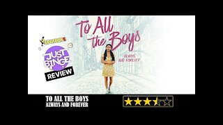 To All The Boys Always And Forever Review | Just Binge Review | SpotboyE