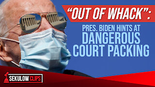 """""""Out of Whack"""": Pres. Biden Hints at DANGEROUS Court Packing"""