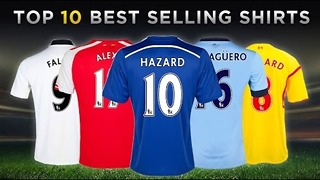Top 10 Best Selling Premier League Shirts 2015