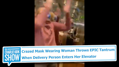 Crazed Mask Wearing Woman Throws EPIC Tantrum When Delivery Person Enters Her Elevator