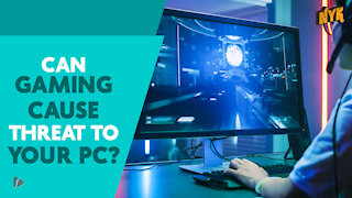 Is Gaming Safe For Your PC ?