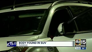 Police investigating after body found in SUV in west Phoenix