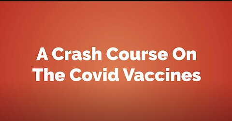 A Crash Course on the COVID Vaccine